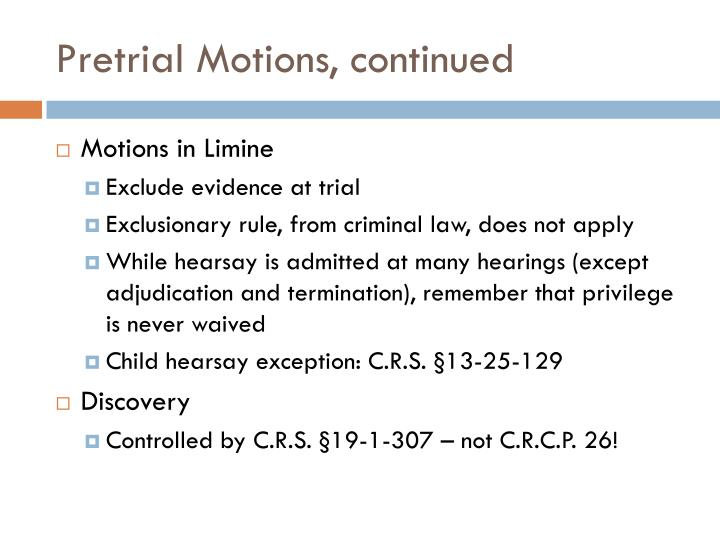 Pretrial Motions, continued