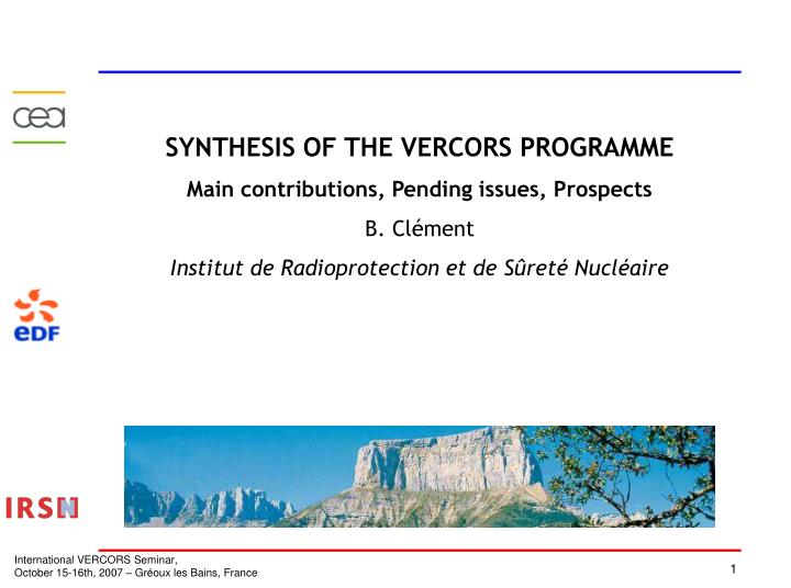 SYNTHESIS OF THE VERCORS PROGRAMME