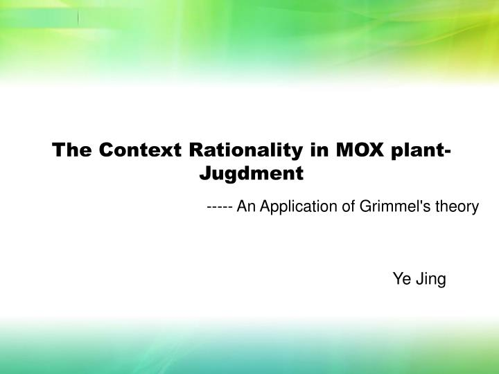 The context rationality in mox plant jugdment