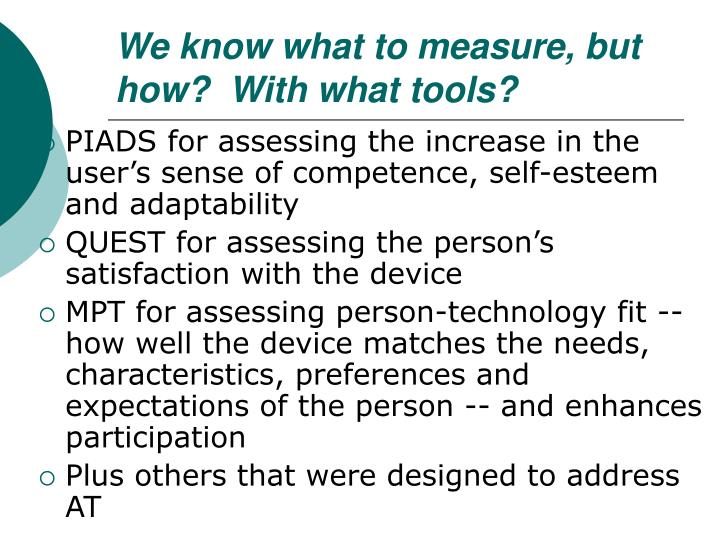 We know what to measure, but how?  With what tools?