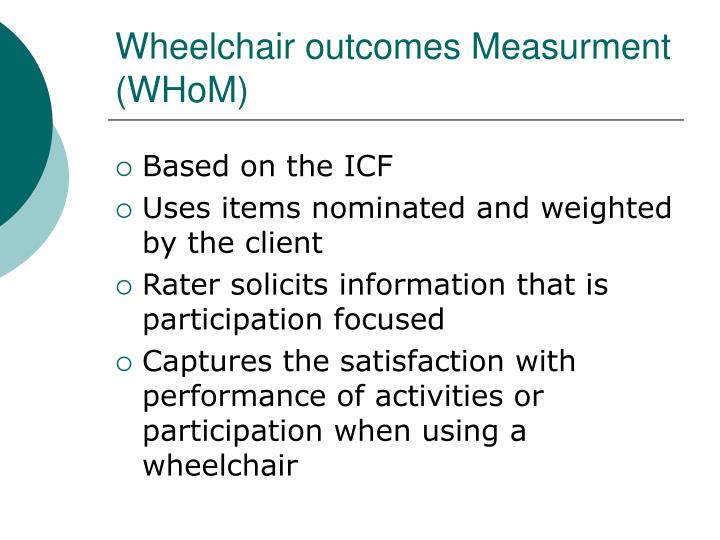 Wheelchair outcomes Measurment (WHoM)