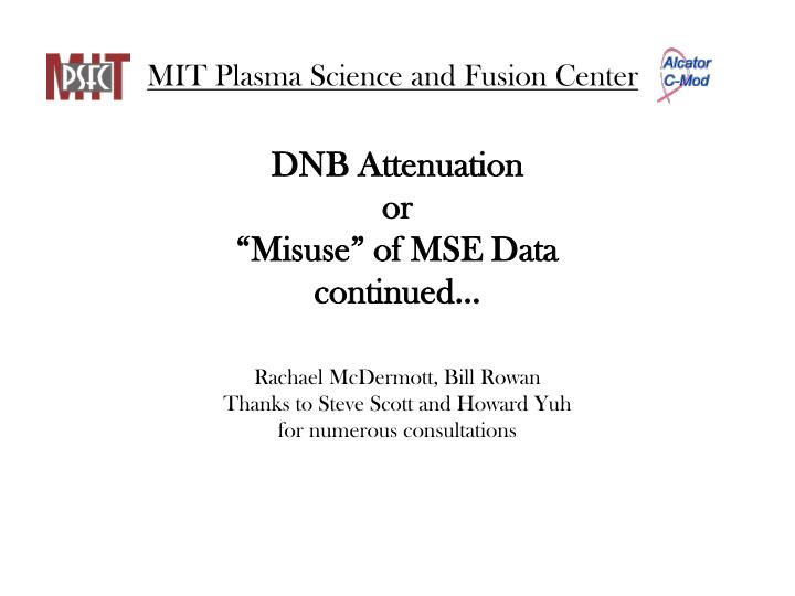 dnb attenuation or misuse of mse data continued n.