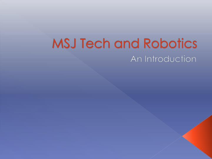Msj tech and robotics