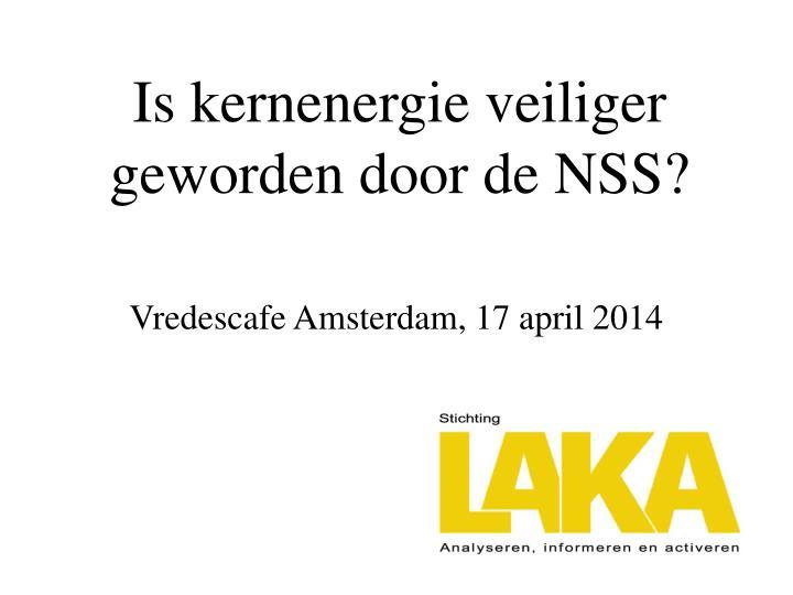 is kernenergie veiliger geworden door de nss n.