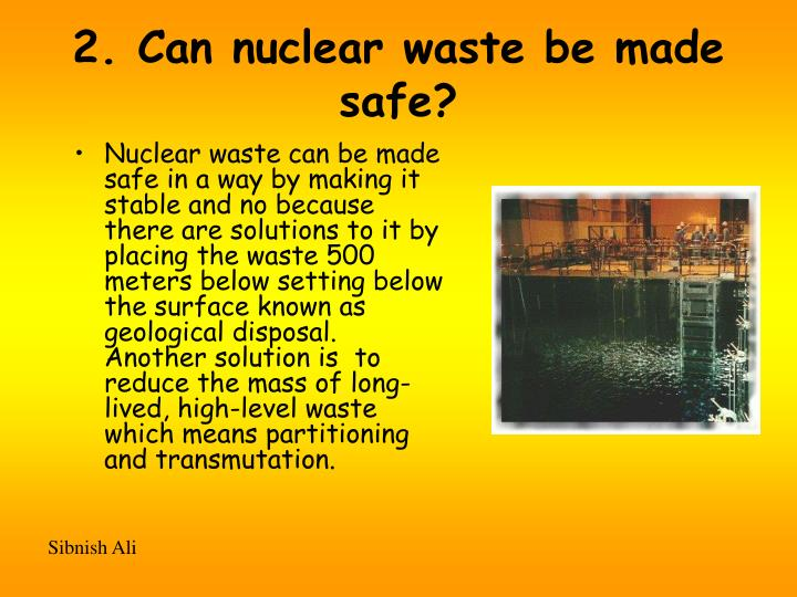 2. Can nuclear waste be made safe?