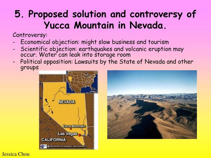 5. Proposed solution and controversy of Yucca Mountain in Nevada.