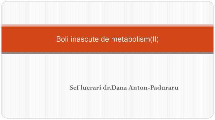 boli inascute de metabolism ii n.