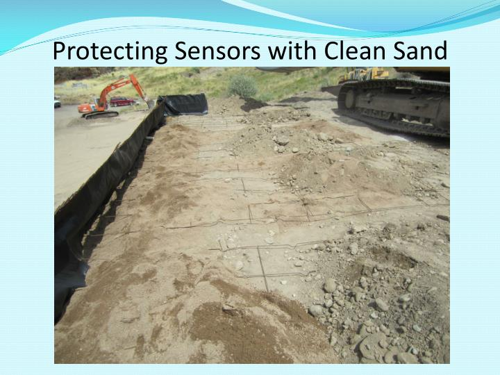 Protecting Sensors with Clean Sand