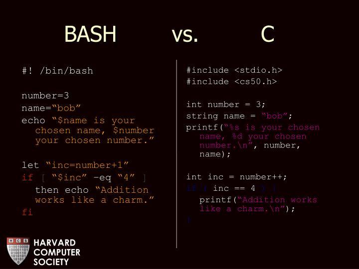 BASH        vs.         C