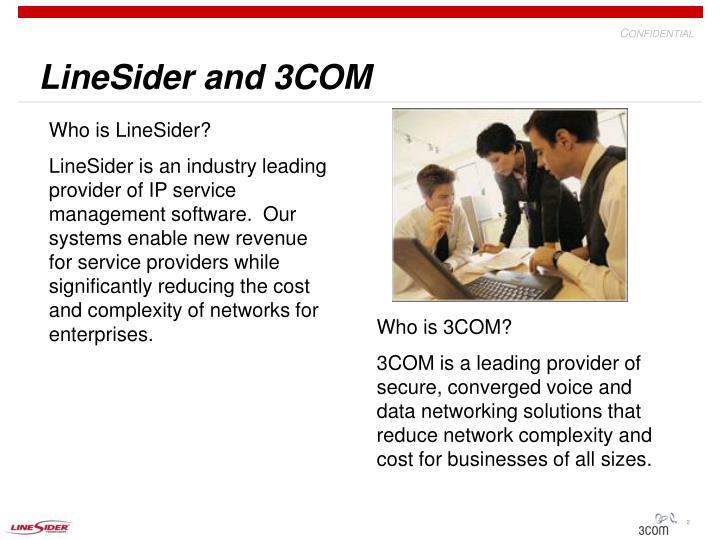Linesider and 3com