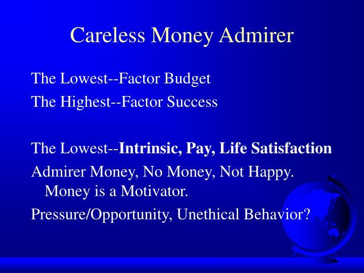 Careless Money Admirer