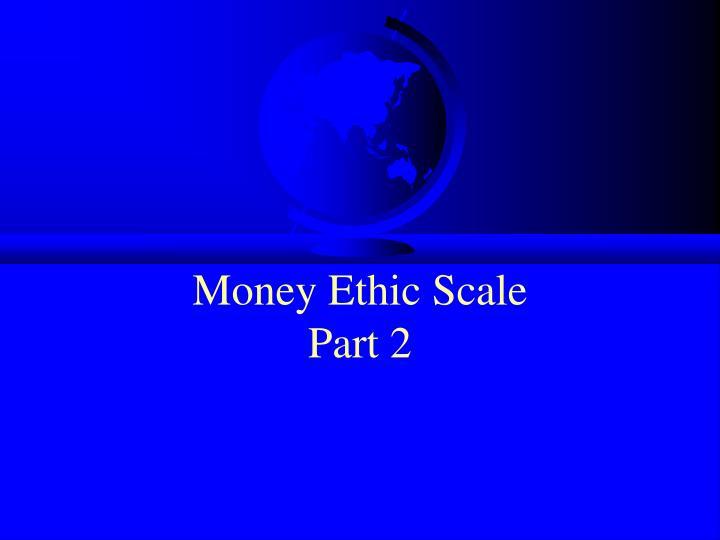 money ethic scale part 2 n.