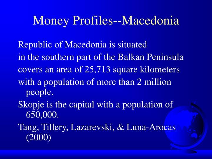Money Profiles--Macedonia
