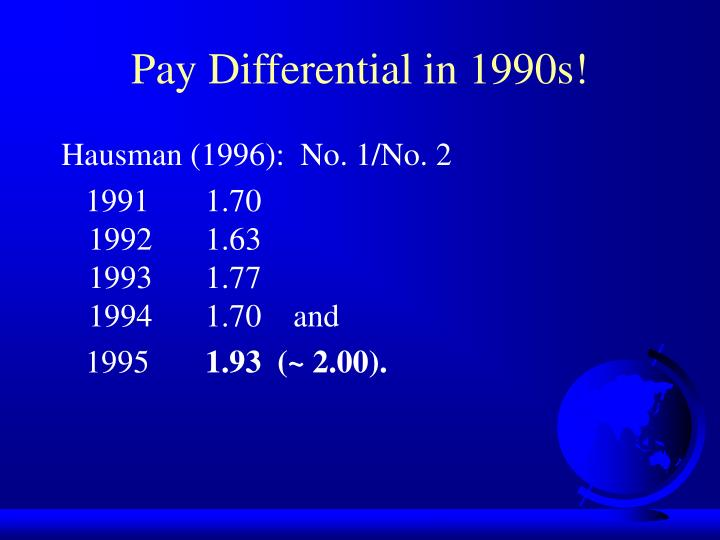 Pay Differential in 1990s!