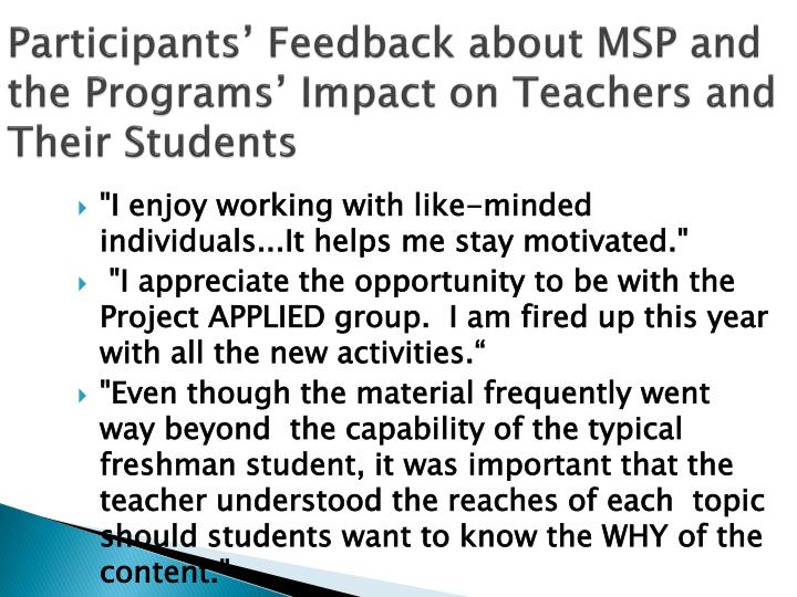 Participants' Feedback about MSP and the Programs' Impact on Teachers and Their Students