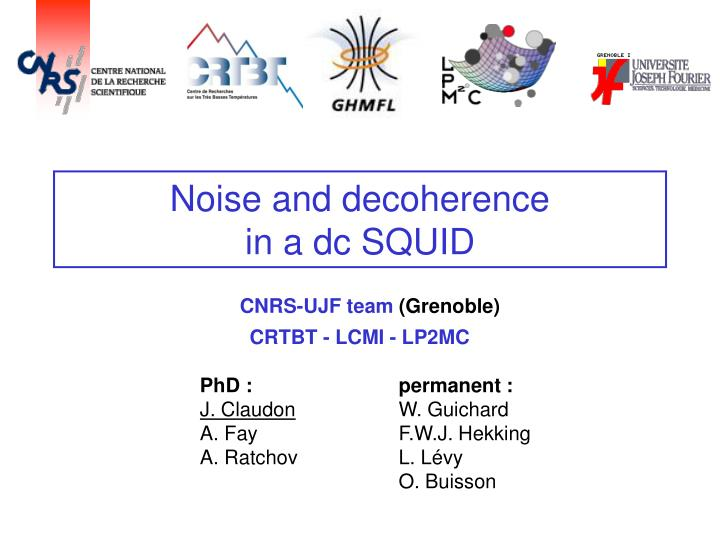 Noise and decoherence in a dc squid