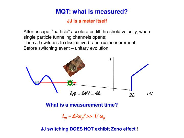 MQT: what is measured?