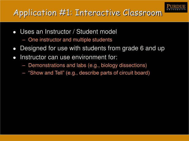 Application #1: Interactive Classroom