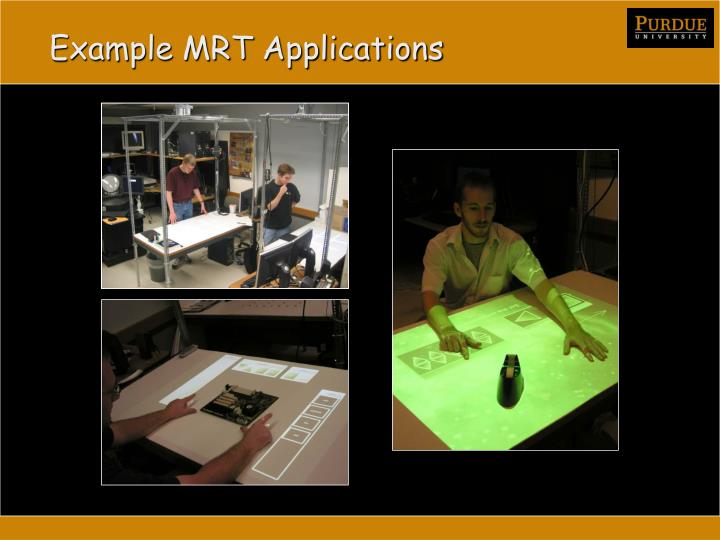 Example MRT Applications