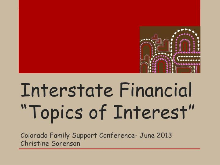 interstate financial topics of interest
