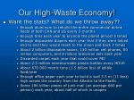our high waste economy