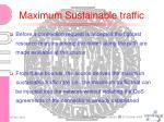 maximum sustainable traffic