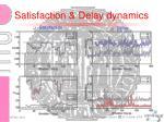 satisfaction delay dynamics