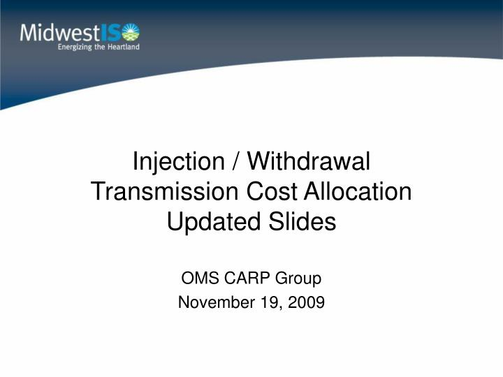 Injection withdrawal transmission cost allocation updated slides