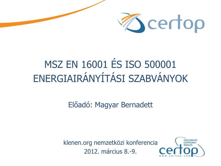 MSZ EN 16001 ÉS ISO 500001