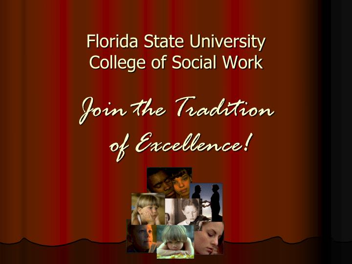Florida state university college of social work join the tradition of excellence