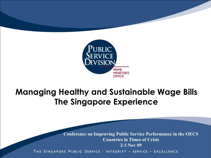 Managing healthy and sustainable wage bills the singapore experience