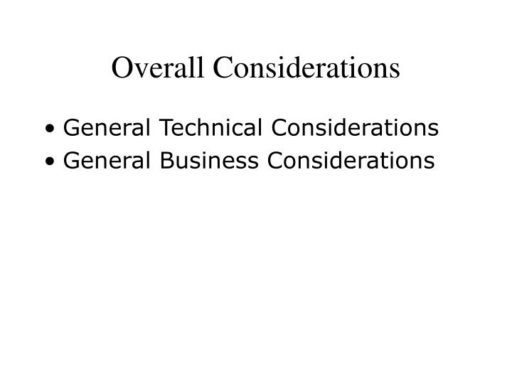 Overall Considerations