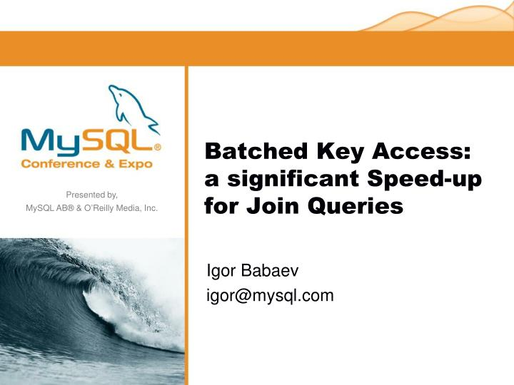 batched key access a significant speed up for join queries n.