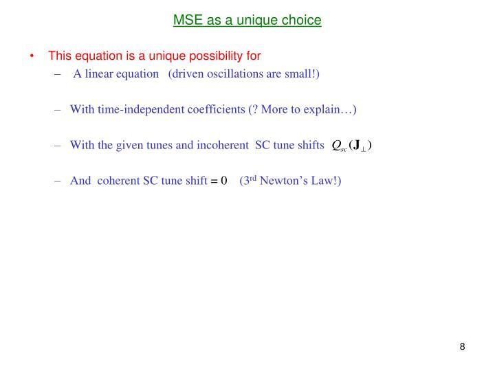 MSE as a unique choice