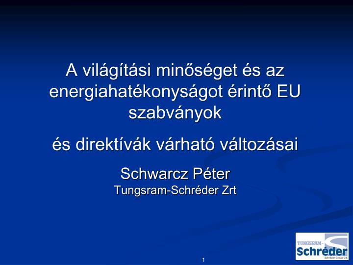 A világítási minőséget és az energiahatékonyságot érintő EU szabványok
