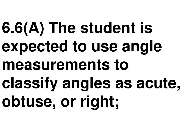 6 6 a the student is expected to use angle measurements to classify angles as acute obtuse or right