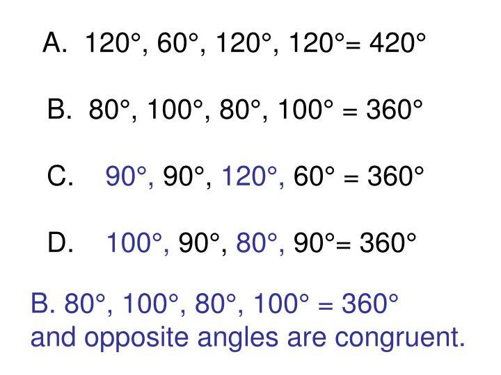 A.  120°, 60°, 120°, 120°= 420°