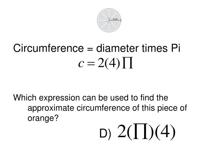 Which expression can be used to find the approximate circumference of this piece of orange?