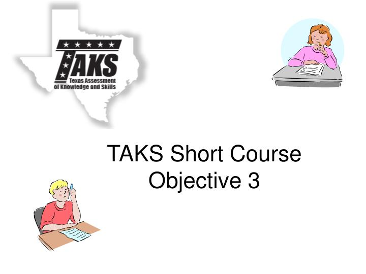 Taks short course objective 3