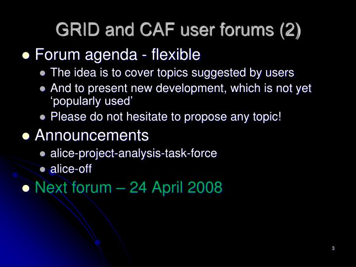 Grid and caf user forums 2