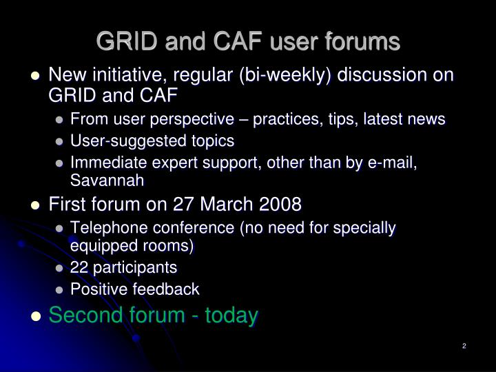 Grid and caf user forums