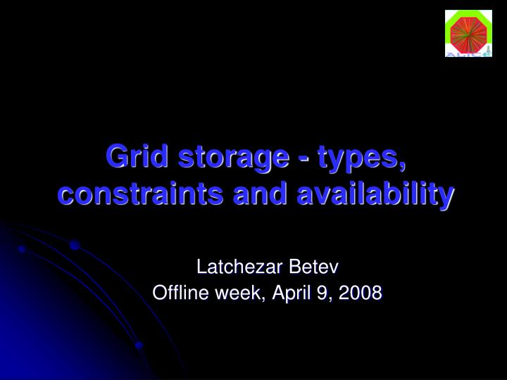 Grid storage types constraints and availability