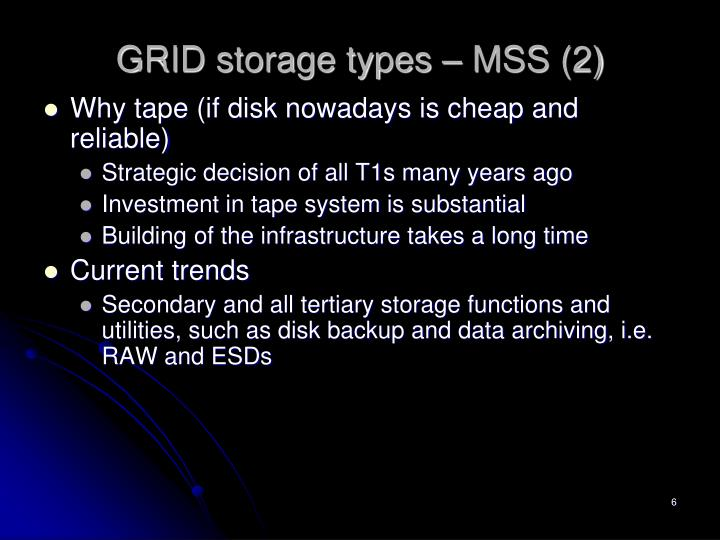 GRID storage types – MSS (2)
