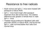 resistance to free radicals