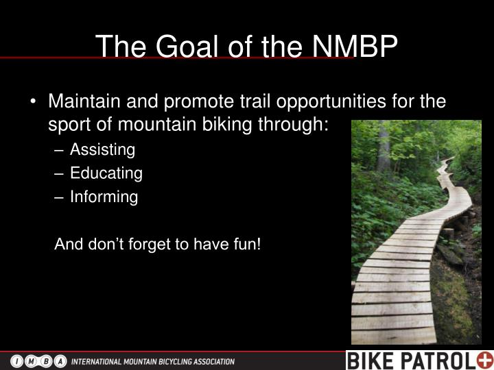 The Goal of the NMBP