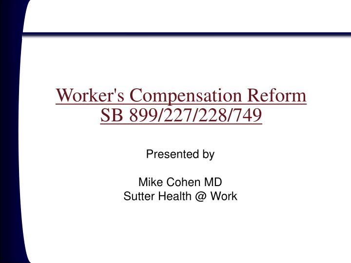 worker s compensation reform sb 899 227 228 749 n.