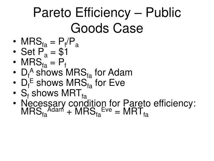Pareto Efficiency – Public Goods Case