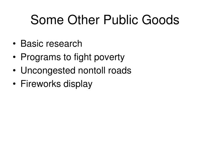 Some Other Public Goods