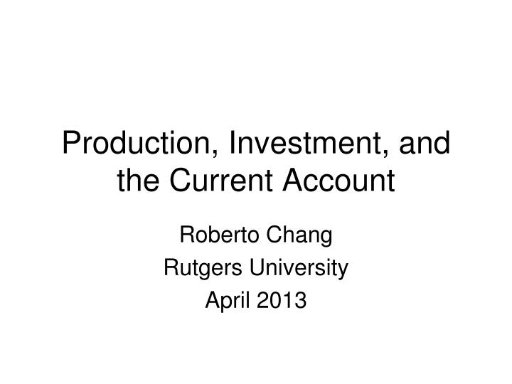 production investment and the current account n.