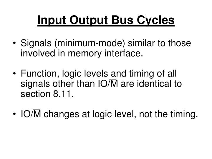Input Output Bus Cycles